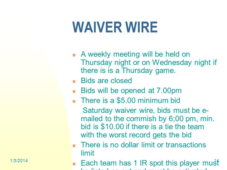 1/3/201414 WAIVER WIRE A weekly meeting will be held on Thursday night or on Wednesday night if there is is a Thursday game.