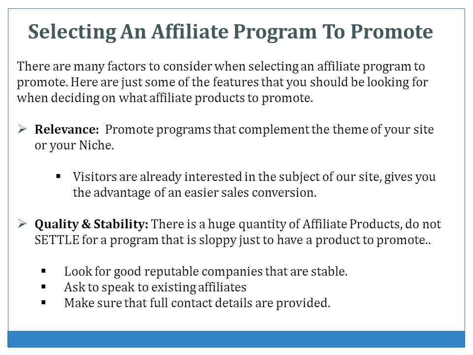 Quality & Stability: There is a huge quantity of Affiliate Products, do not SETTLE for a program that is sloppy just to have a product to promote..