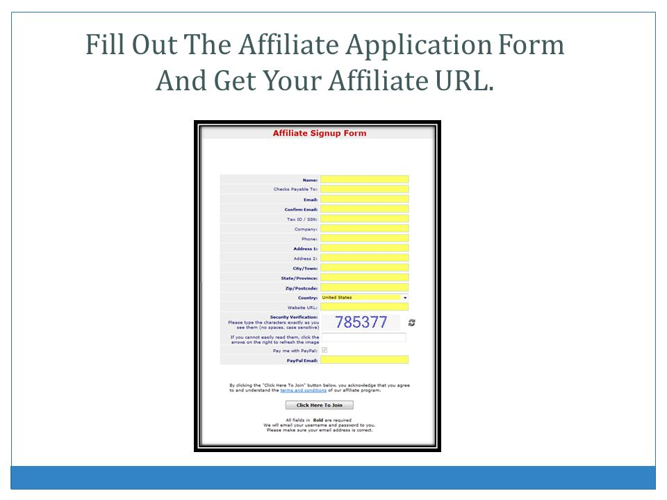 Fill Out The Affiliate Application Form And Get Your Affiliate URL.