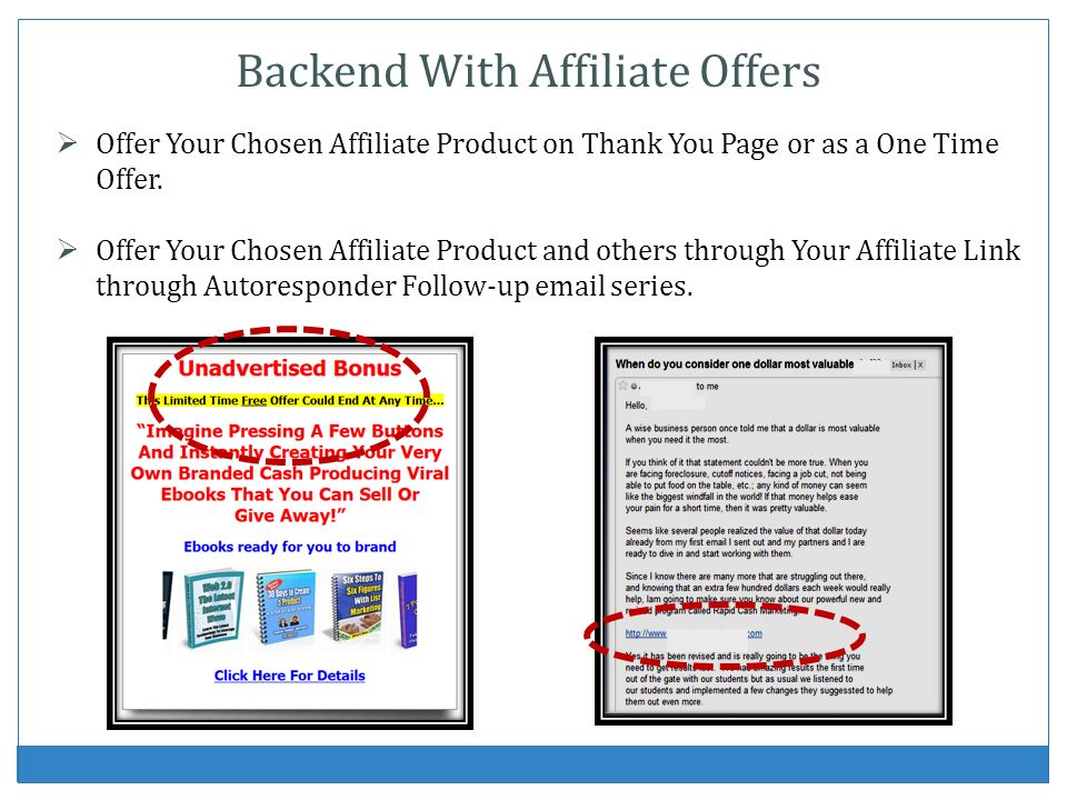 Offer Your Chosen Affiliate Product on Thank You Page or as a One Time Offer. Offer Your Chosen Affiliate Product and others through Your Affiliate Li