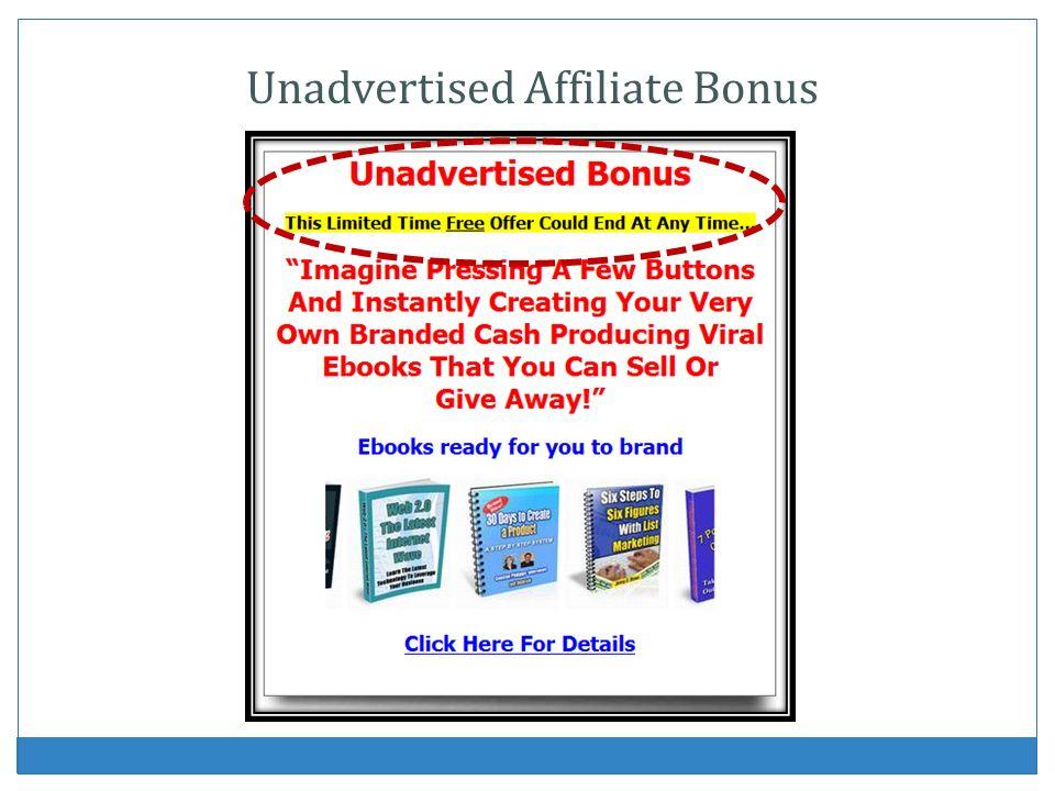 Unadvertised Affiliate Bonus