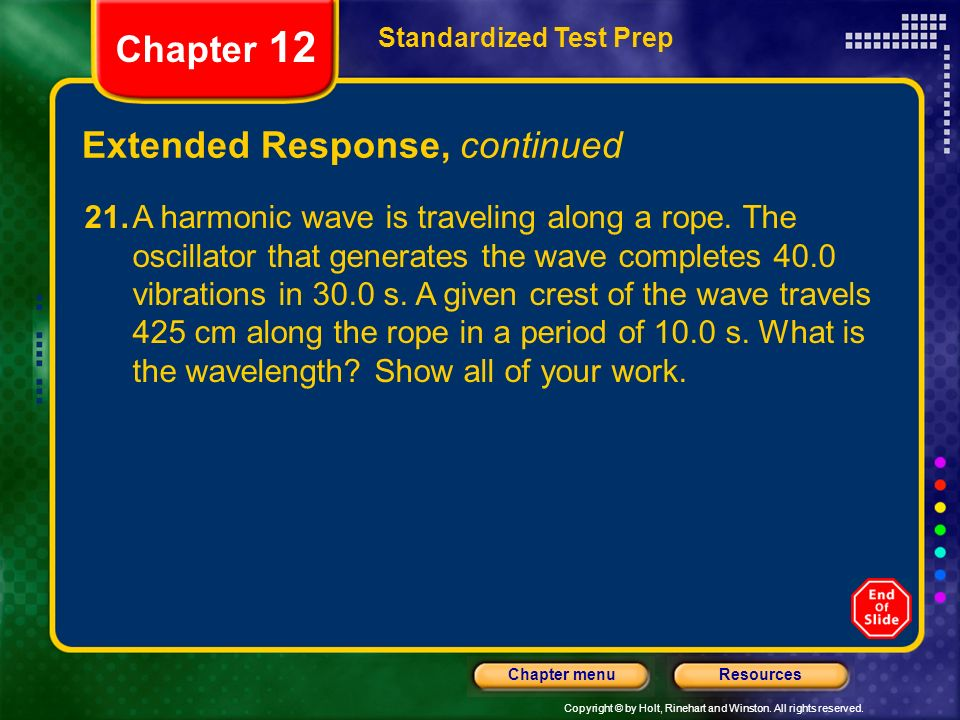 Copyright © by Holt, Rinehart and Winston. All rights reserved. ResourcesChapter menu Extended Response, continued Standardized Test Prep Chapter 12 2