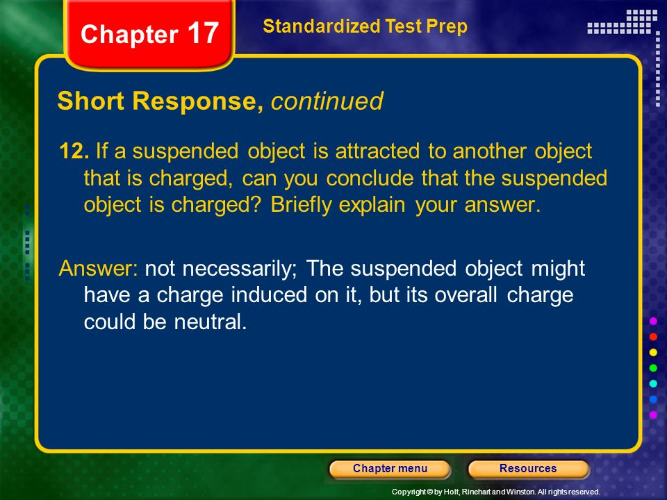 Copyright © by Holt, Rinehart and Winston. All rights reserved. ResourcesChapter menu Standardized Test Prep Chapter 17 Short Response, continued 12.