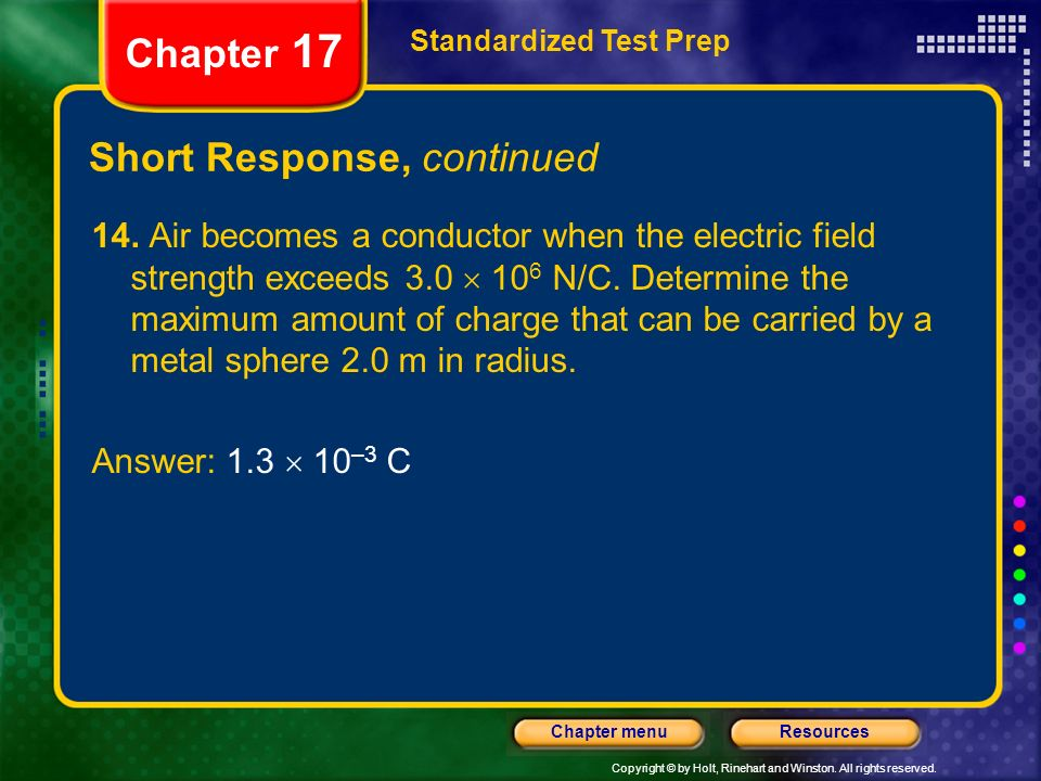 Copyright © by Holt, Rinehart and Winston. All rights reserved. ResourcesChapter menu Standardized Test Prep Chapter 17 Short Response, continued 14.