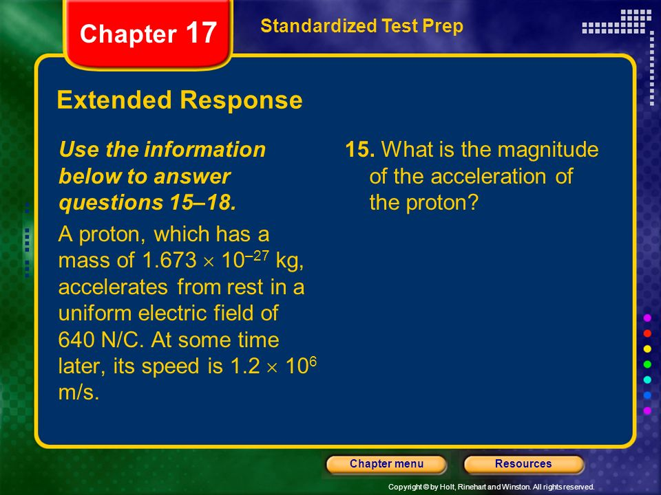 Copyright © by Holt, Rinehart and Winston. All rights reserved. ResourcesChapter menu Standardized Test Prep Chapter 17 Extended Response Use the info