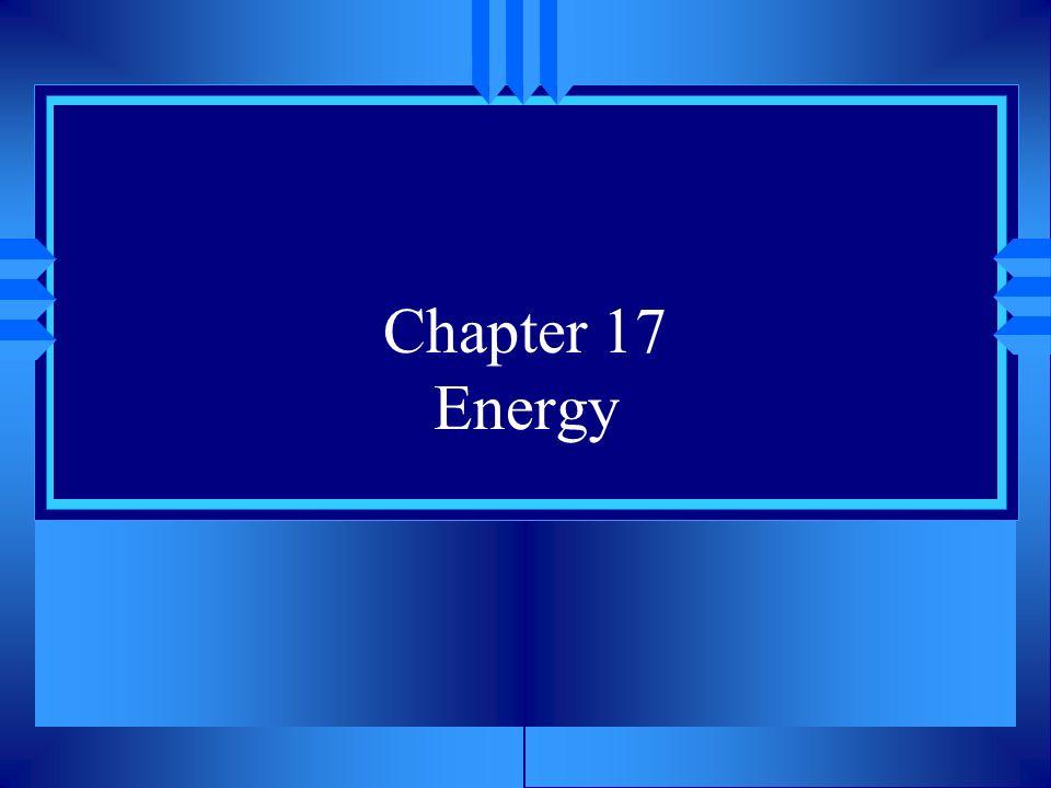 Chapter 17 Energy