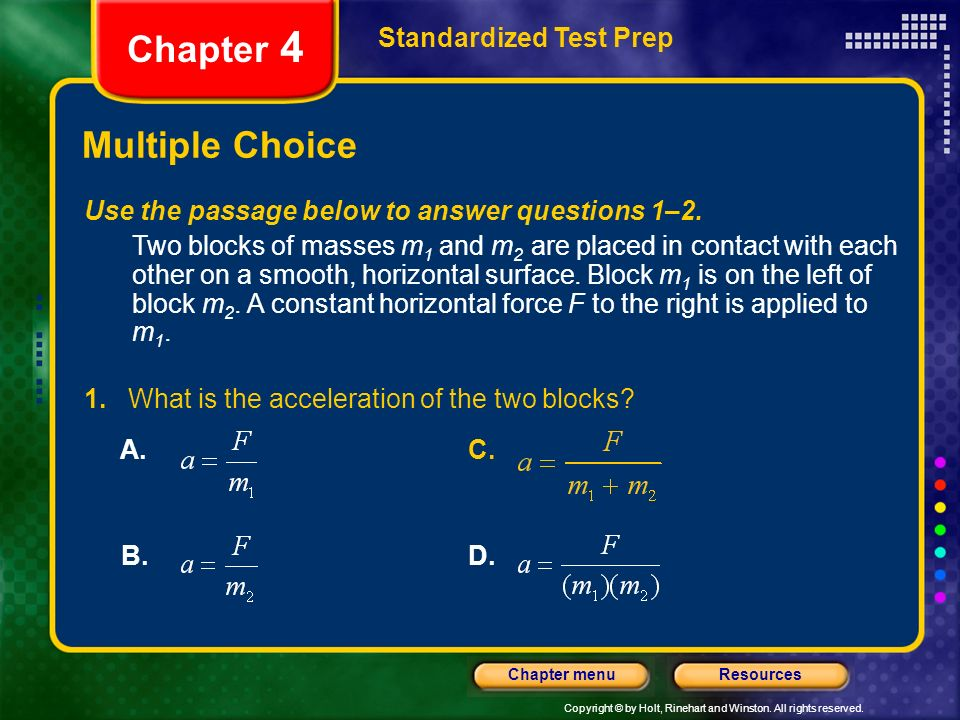 Copyright © by Holt, Rinehart and Winston. All rights reserved. ResourcesChapter menu Multiple Choice Standardized Test Prep Chapter 4 Use the passage