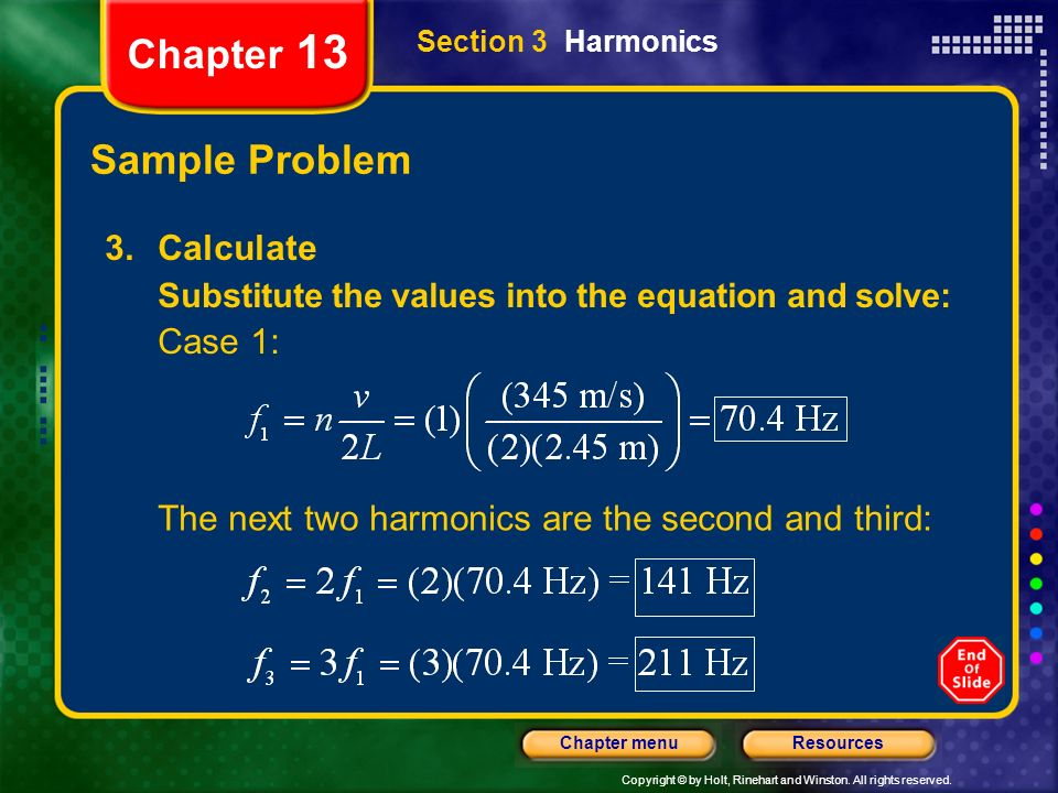 Copyright © by Holt, Rinehart and Winston. All rights reserved. ResourcesChapter menu Chapter 13 Sample Problem Section 3 Harmonics 3.Calculate Substi