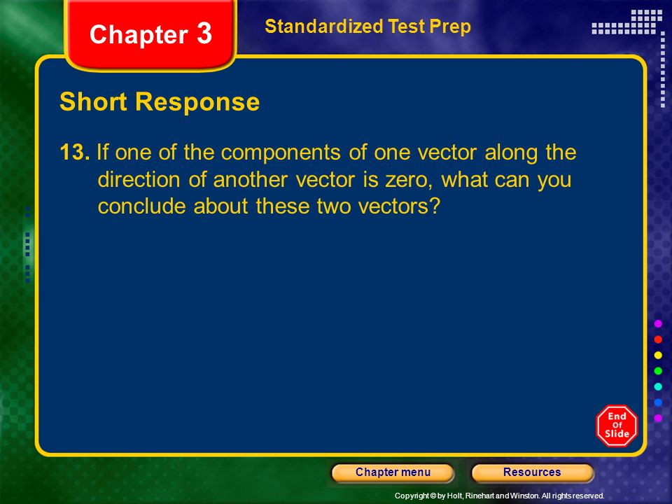 Copyright © by Holt, Rinehart and Winston. All rights reserved. ResourcesChapter menu Short Response Standardized Test Prep Chapter 3 13. If one of th