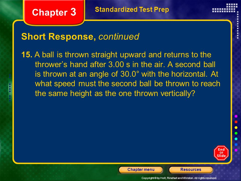 Copyright © by Holt, Rinehart and Winston. All rights reserved. ResourcesChapter menu Short Response, continued Standardized Test Prep Chapter 3 15. A