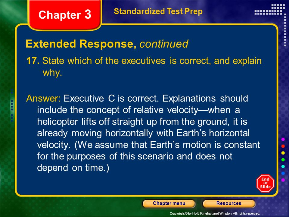 Copyright © by Holt, Rinehart and Winston. All rights reserved. ResourcesChapter menu Extended Response, continued Standardized Test Prep Chapter 3 17