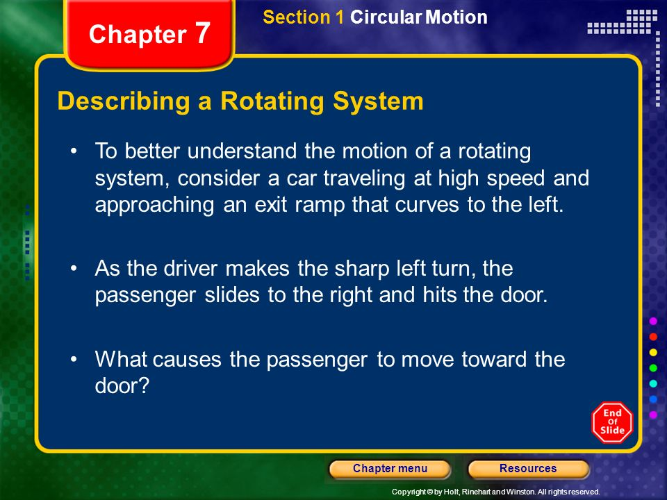Copyright © by Holt, Rinehart and Winston. All rights reserved. ResourcesChapter menu Chapter 7 Describing a Rotating System To better understand the