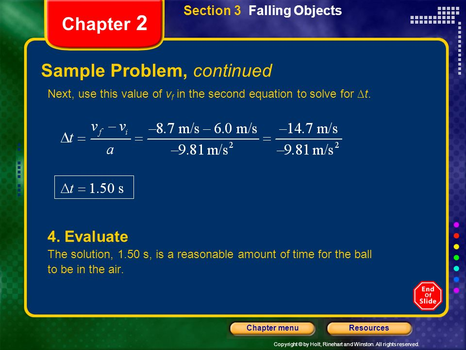 Copyright © by Holt, Rinehart and Winston. All rights reserved. ResourcesChapter menu Chapter 2 Sample Problem, continued 4. Evaluate The solution, 1.
