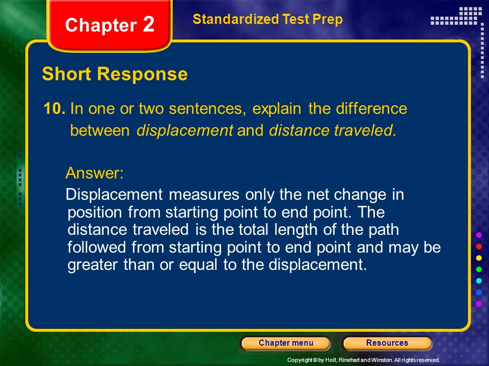 Copyright © by Holt, Rinehart and Winston. All rights reserved. ResourcesChapter menu Short Response Standardized Test Prep Chapter 2 10. In one or tw