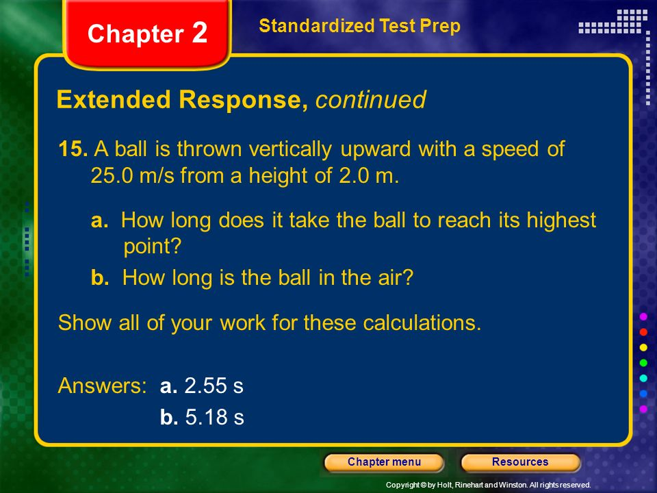 Copyright © by Holt, Rinehart and Winston. All rights reserved. ResourcesChapter menu Extended Response, continued Standardized Test Prep Chapter 2 15