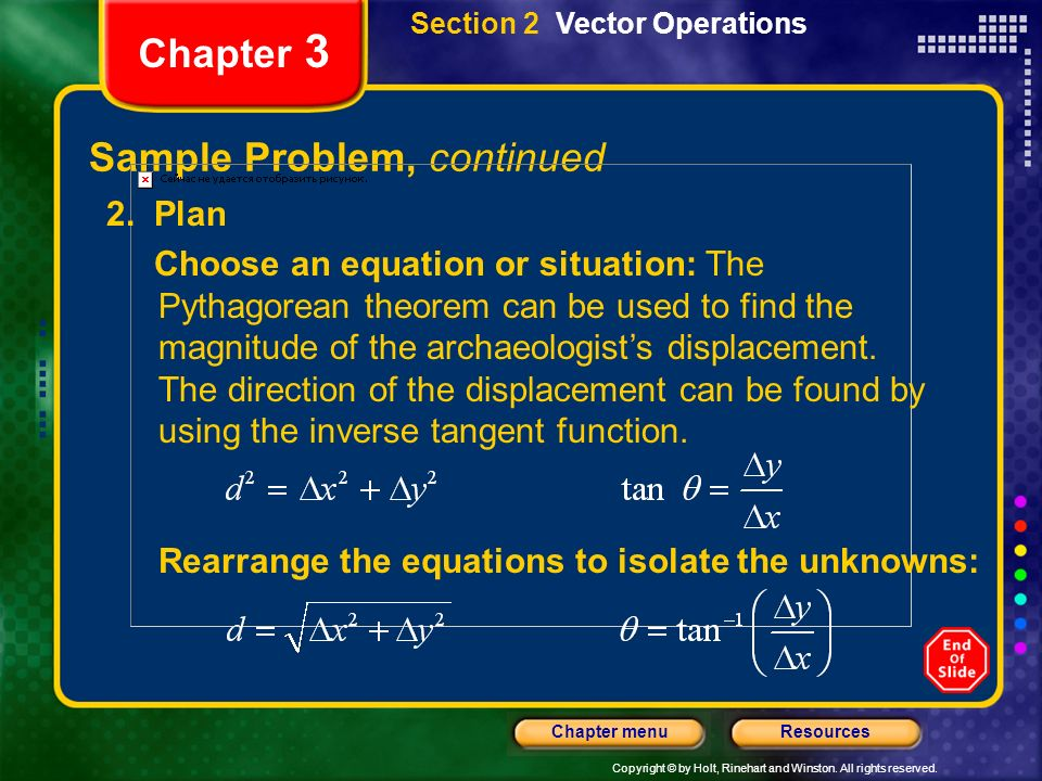 Copyright © by Holt, Rinehart and Winston. All rights reserved. ResourcesChapter menu Chapter 3 Sample Problem, continued Section 2 Vector Operations