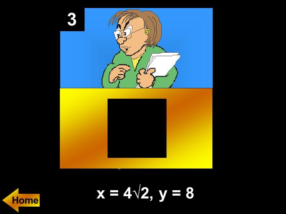 3 x = 42, y = 8 Home