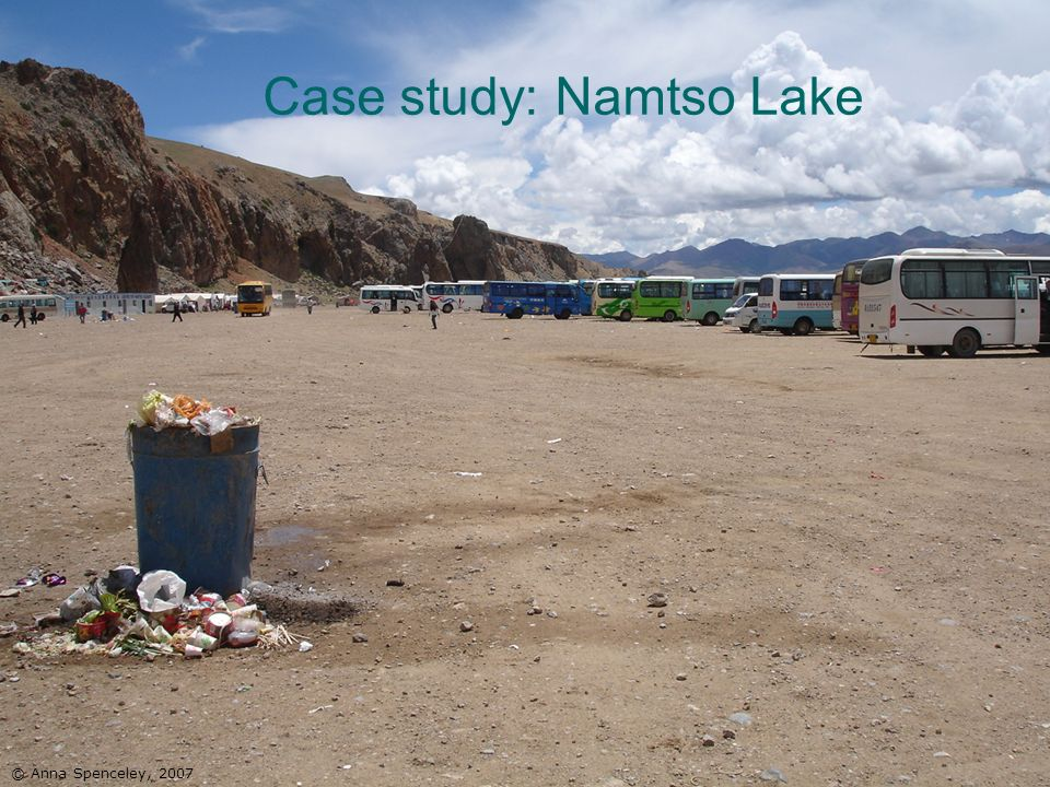 10 © Anna Spenceley, 2007 Case study: Namtso Lake