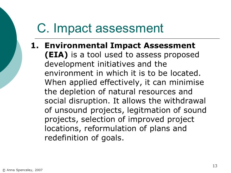 13 1.Environmental Impact Assessment (EIA) is a tool used to assess proposed development initiatives and the environment in which it is to be located.
