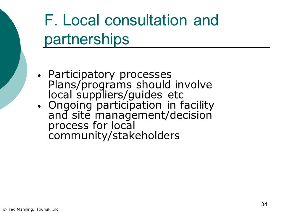 34 Participatory processes Plans/programs should involve local suppliers/guides etc Ongoing participation in facility and site management/decision pro
