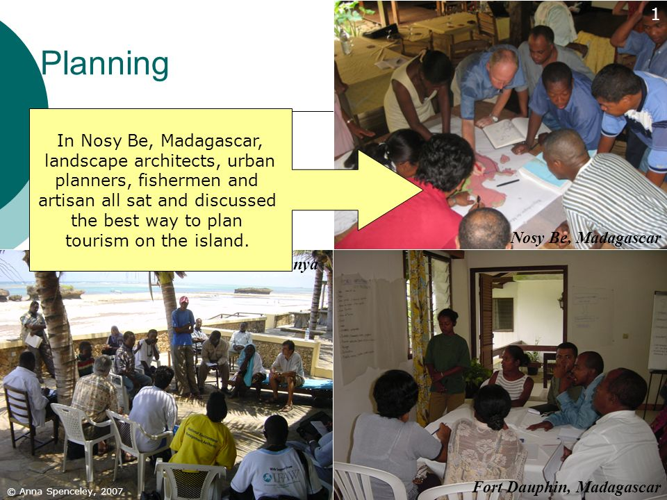 36 Planning © Anna Spenceley, 2007 Fort Dauphin, Madagascar Nosy Be, Madagascar Watamu, Kenya 1 In Nosy Be, Madagascar, landscape architects, urban pl