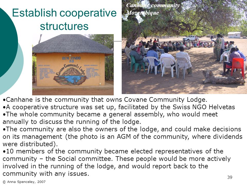 39 Establish cooperative structures Canhane community Mozambique © Anna Spenceley, 2007 Canhane is the community that owns Covane Community Lodge. A c