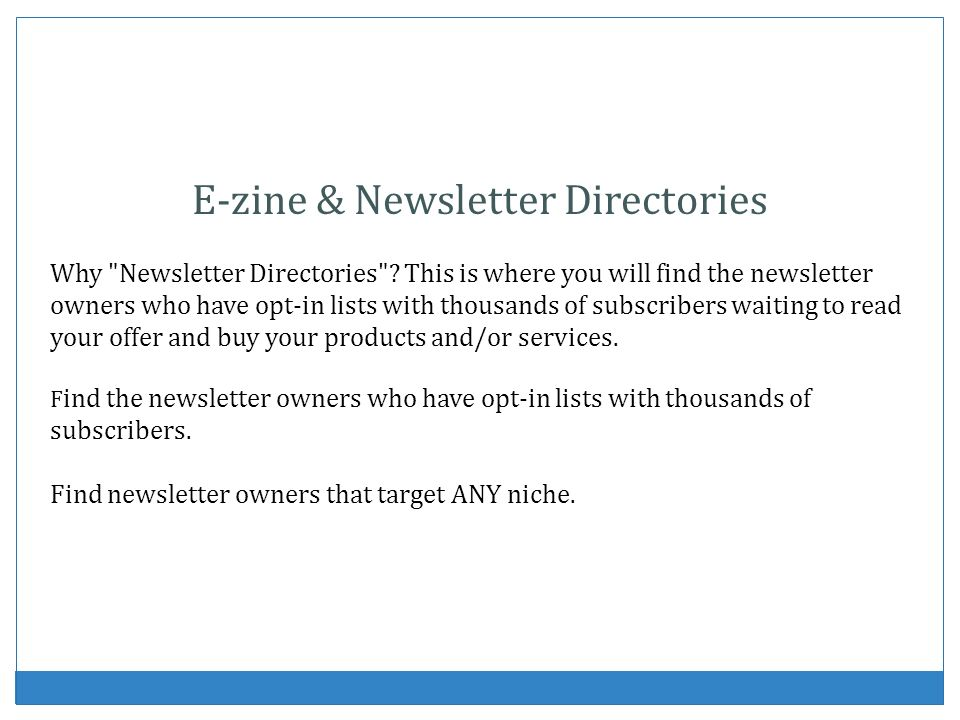 E-zine & Newsletter Directories Why Newsletter Directories .