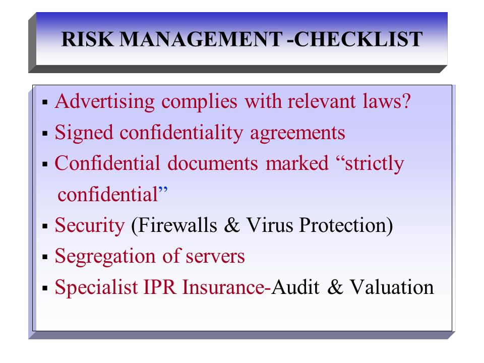 RISK MANAGEMENT - CHECKLIST Due diligence Ownership of all IPRs.