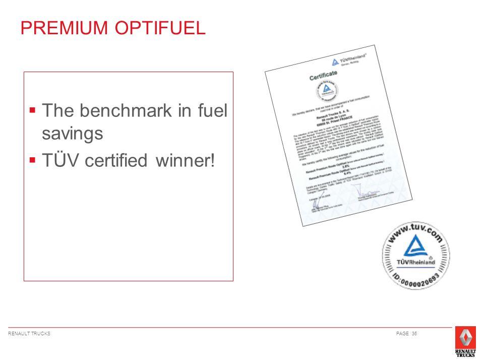 RENAULT TRUCKSPAGE 36 PREMIUM OPTIFUEL The benchmark in fuel savings TÜV certified winner!
