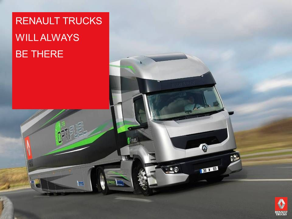 RENAULT TRUCKSPAGE 40 RENAULT TRUCKS WILL ALWAYS BE THERE