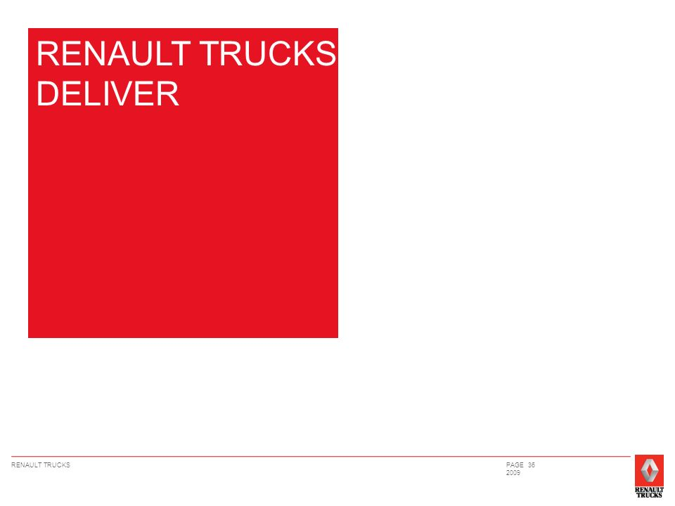 RENAULT TRUCKSPAGE 36 2009 RENAULT TRUCKS DELIVER
