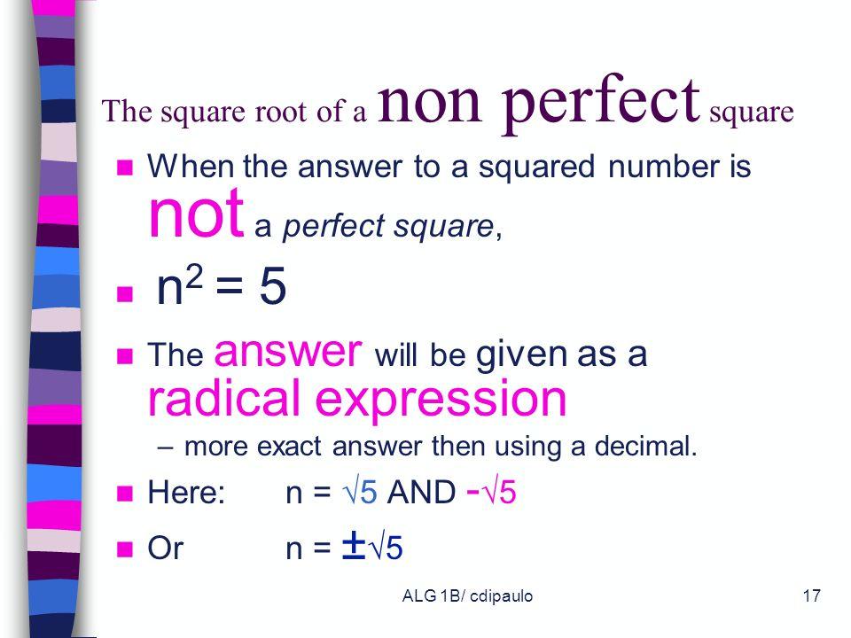 ALG 1B/ cdipaulo16 When ax 2 + c = 0 x 2 - 4 = 0 n 2 - 49 = 0