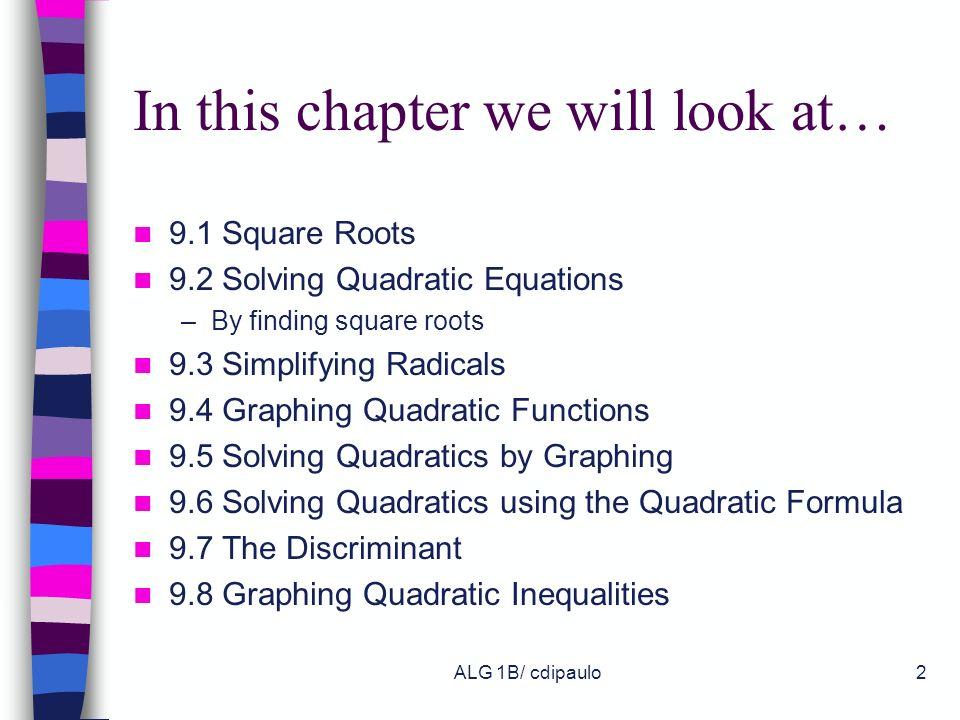 ALG 1B/ cdipaulo1 Chapter 9 Quadratic Equations.