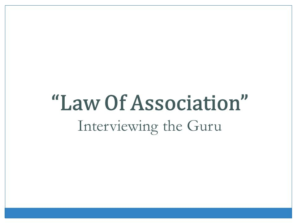 Law Of Association Interviewing the Guru