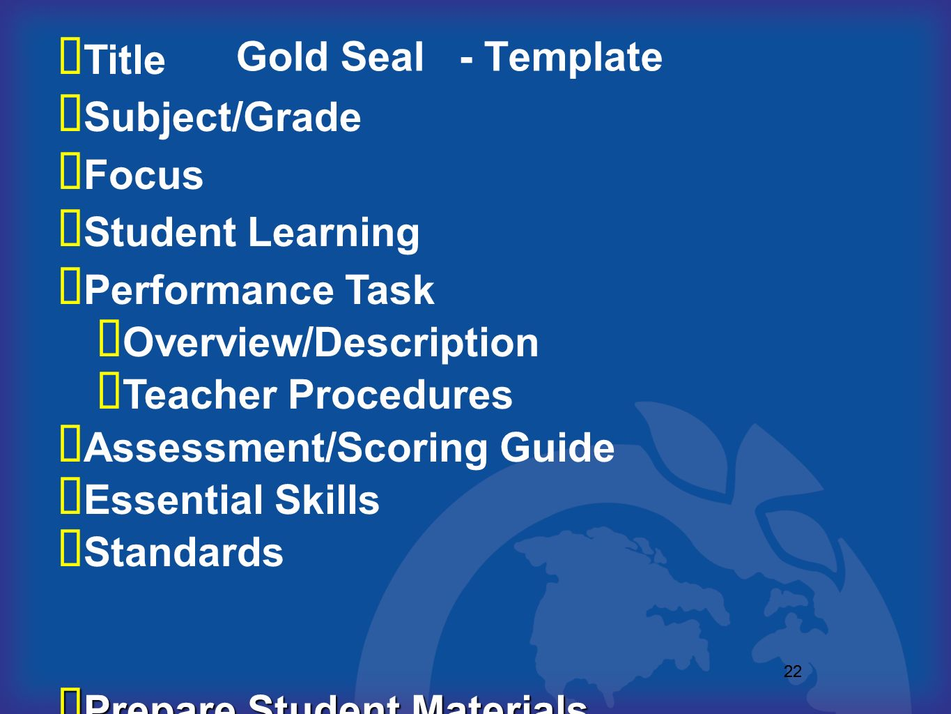 22 Gold Seal - Template Title Subject/Grade Focus Student Learning Performance Task Overview/Description Teacher Procedures Assessment/Scoring Guide E