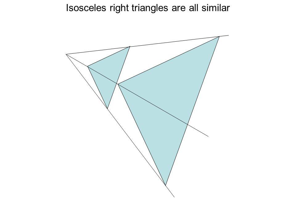 Isosceles right triangles are all similar