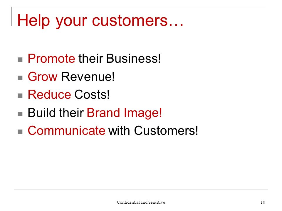 Help your customers… Promote their Business. Grow Revenue.