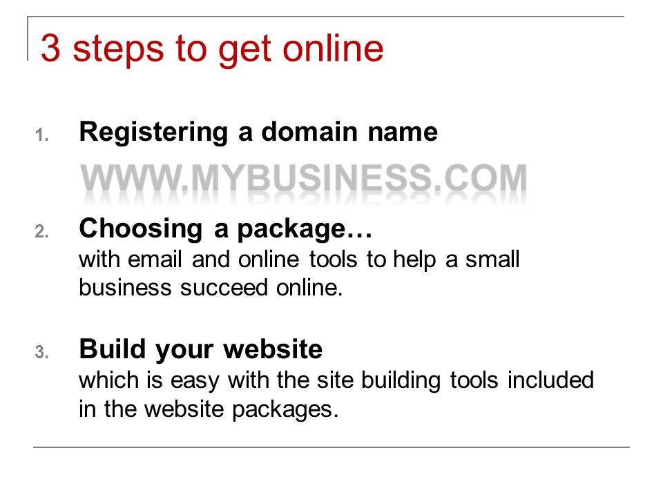 3 steps to get online 1. Registering a domain name 2.