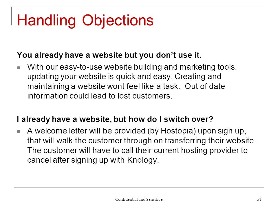 Confidential and Sensitive 51 Handling Objections You already have a website but you dont use it.