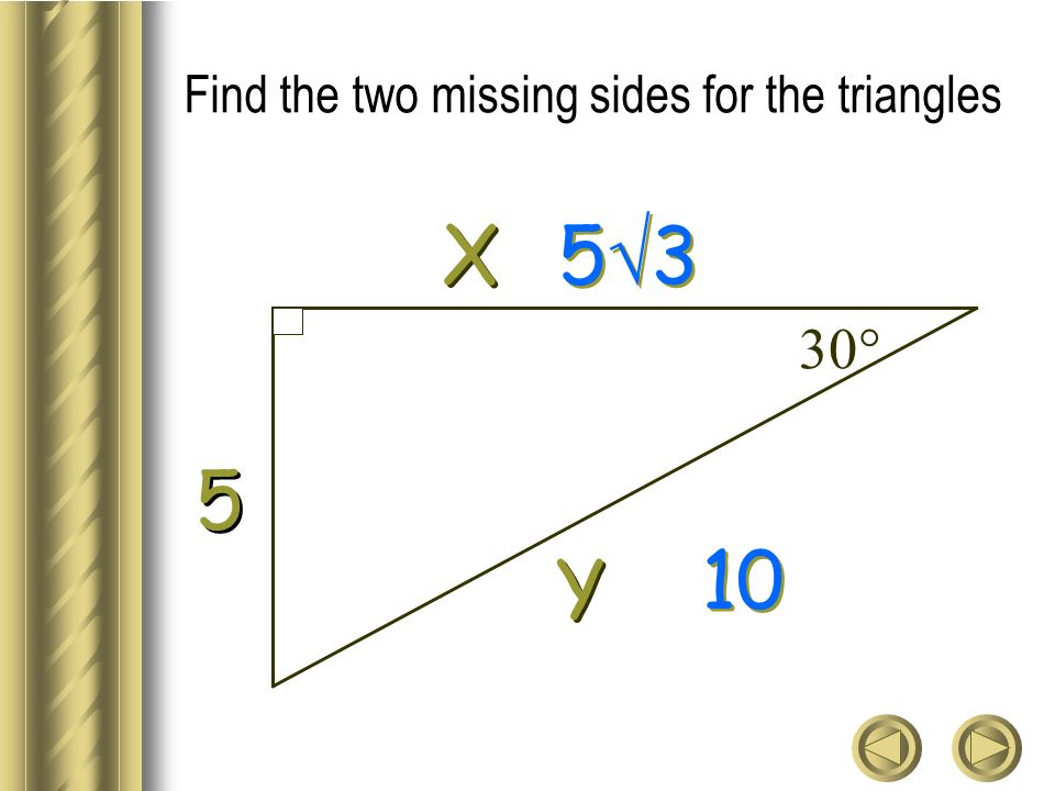 Find the two missing sides for the triangles Y Y X X 5 5 10 5 3 30°