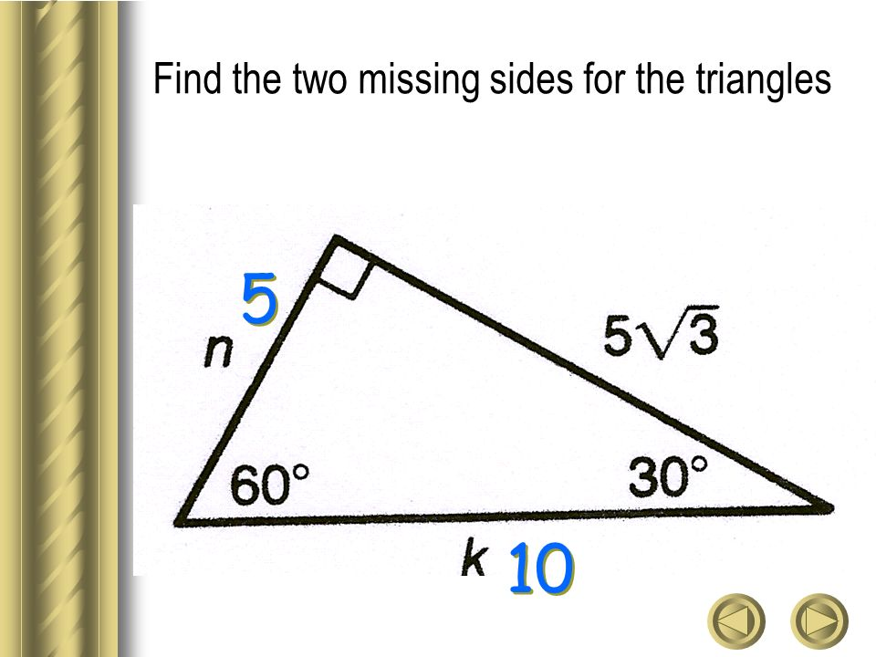 Find the two missing sides for the triangles 5 5 10