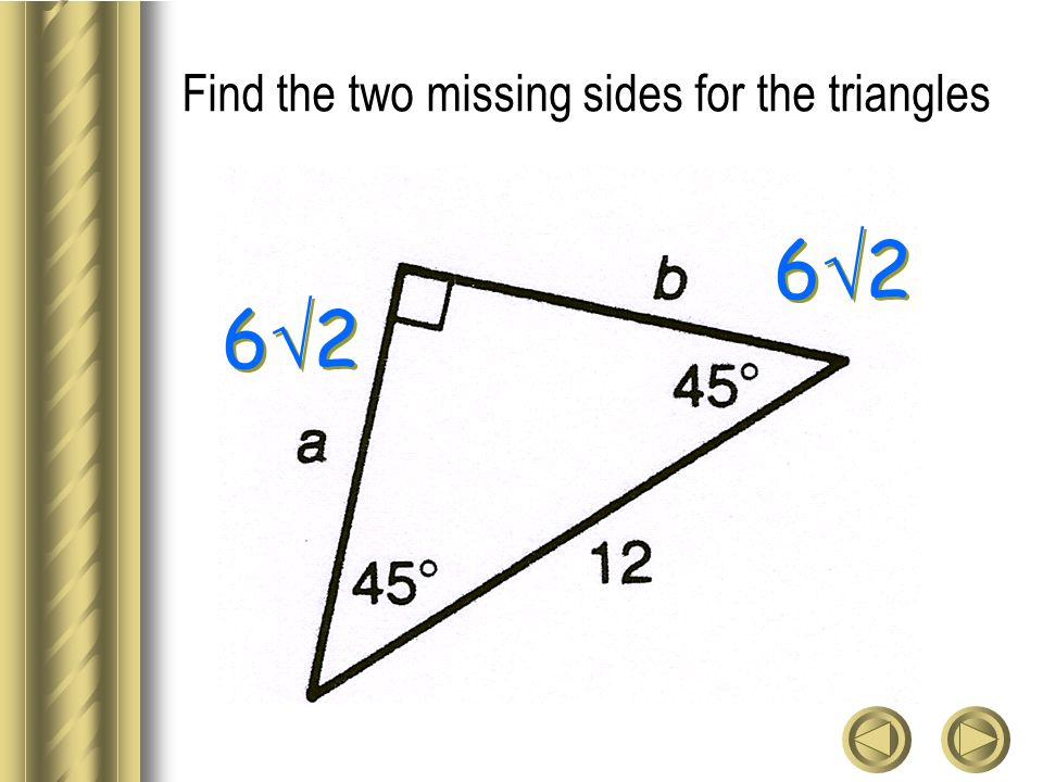 Find the two missing sides for the triangles 6 2