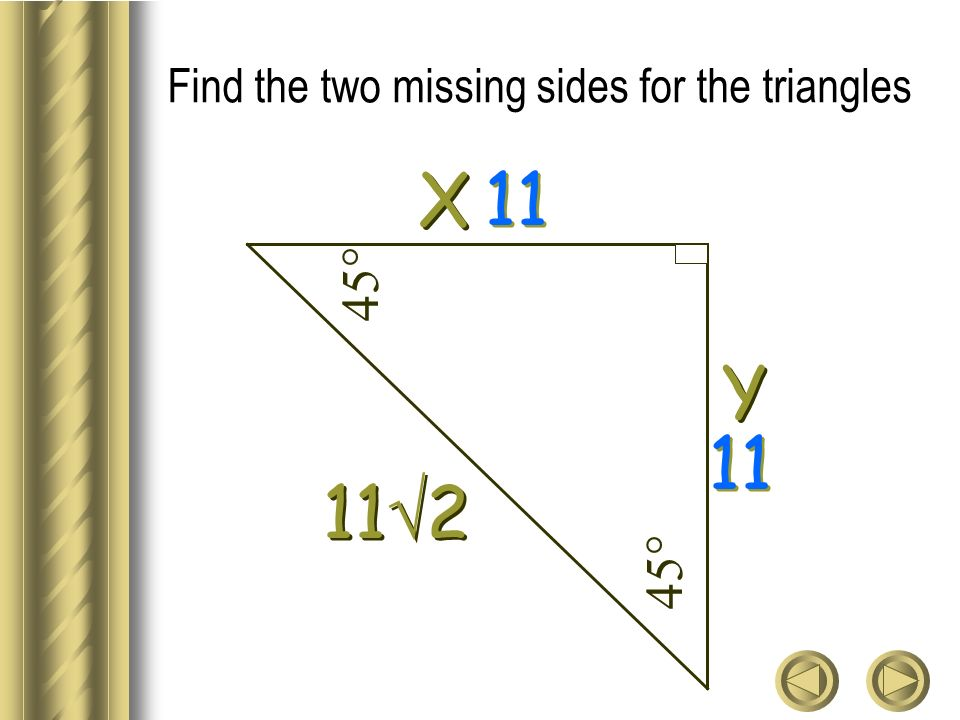 Find the two missing sides for the triangles Y Y X X 11 2 11 45°