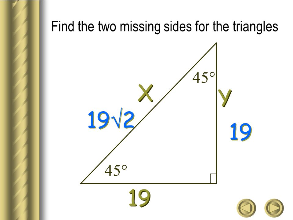 Find the two missing sides for the triangles Y Y X X 19 19 2 19 45°