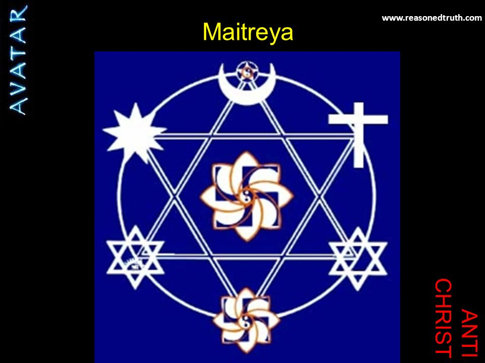 www.reasonedtruth.com ANTI CHRIST Maitreya