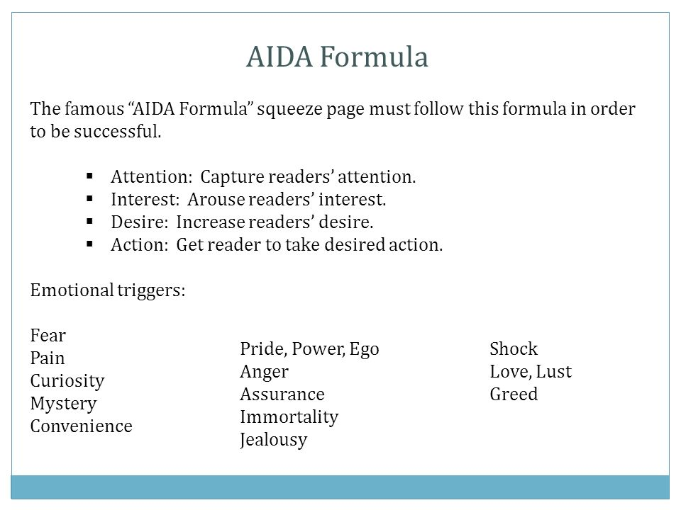 AIDA Formula The famous AIDA Formula squeeze page must follow this formula in order to be successful.
