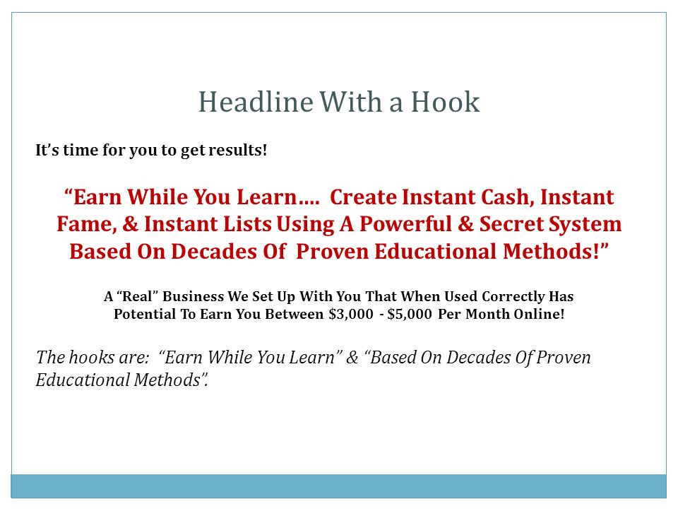Headline With a Hook Its time for you to get results.