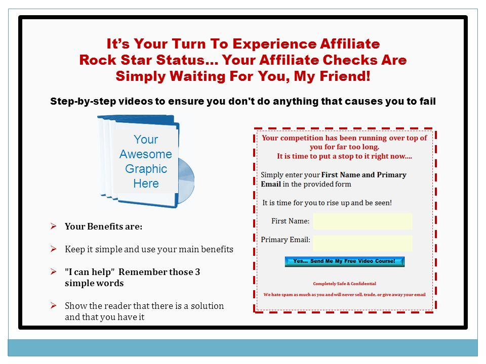 Its Your Turn To Experience Affiliate Rock Star Status… Your Affiliate Checks Are Simply Waiting For You, My Friend.