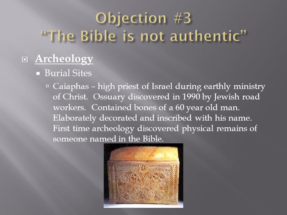 Archeology Burial Sites Caiaphas – high priest of Israel during earthly ministry of Christ.