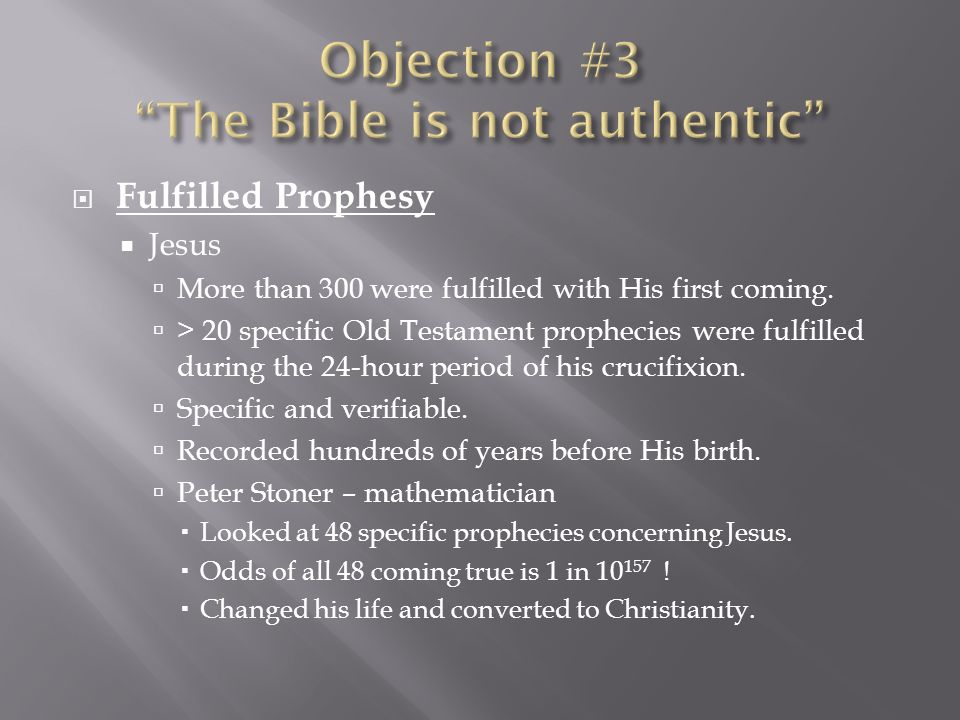 Fulfilled Prophesy Jesus More than 300 were fulfilled with His first coming.